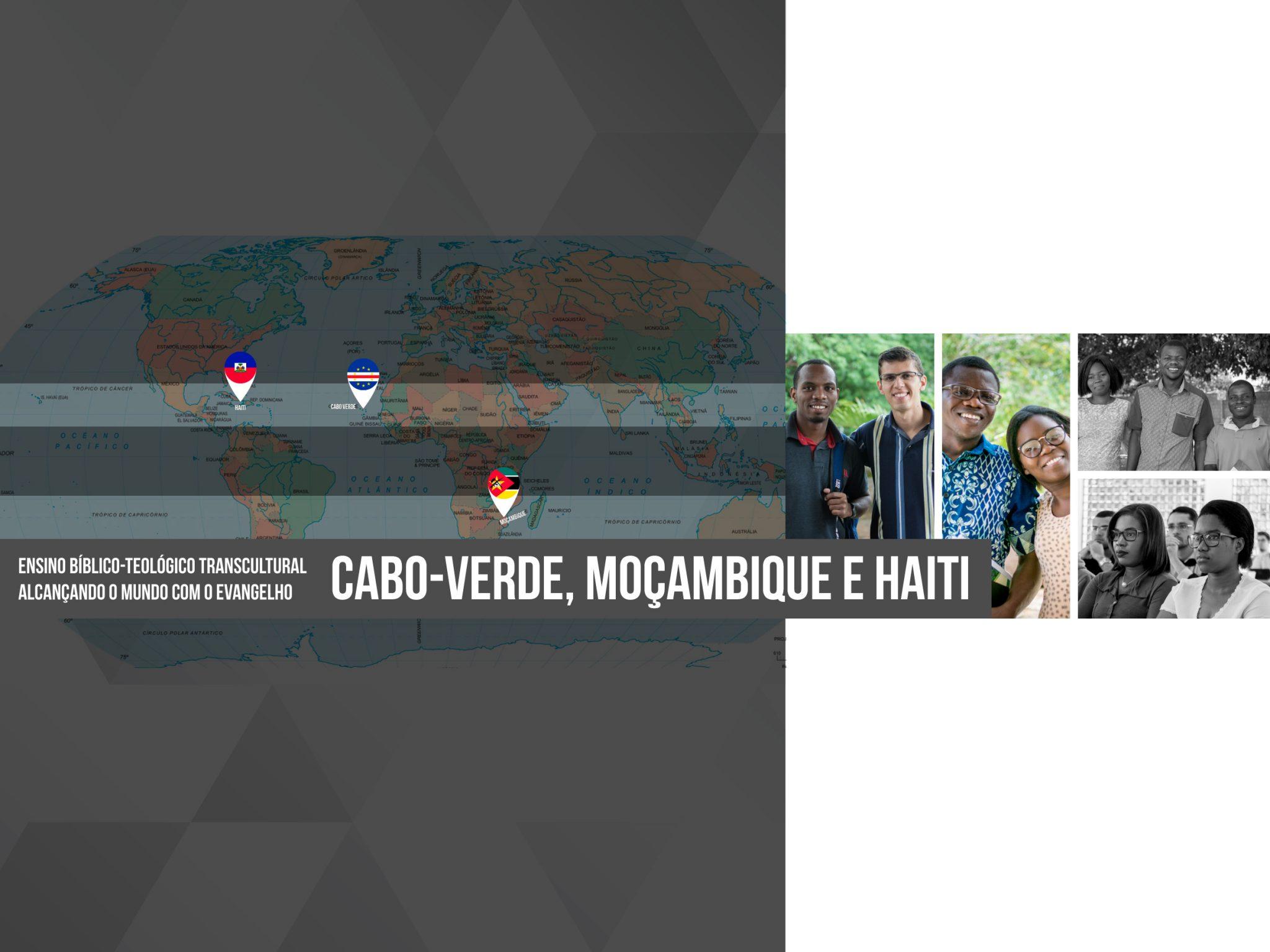 Ensino Bíblico-teológico transcultural alcançando o mundo com o evangelho Cabo-Verde, Moçambique e Haiti
